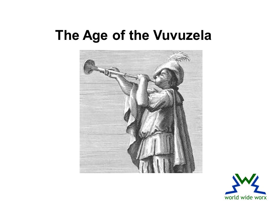 The Age of the Vuvuzela