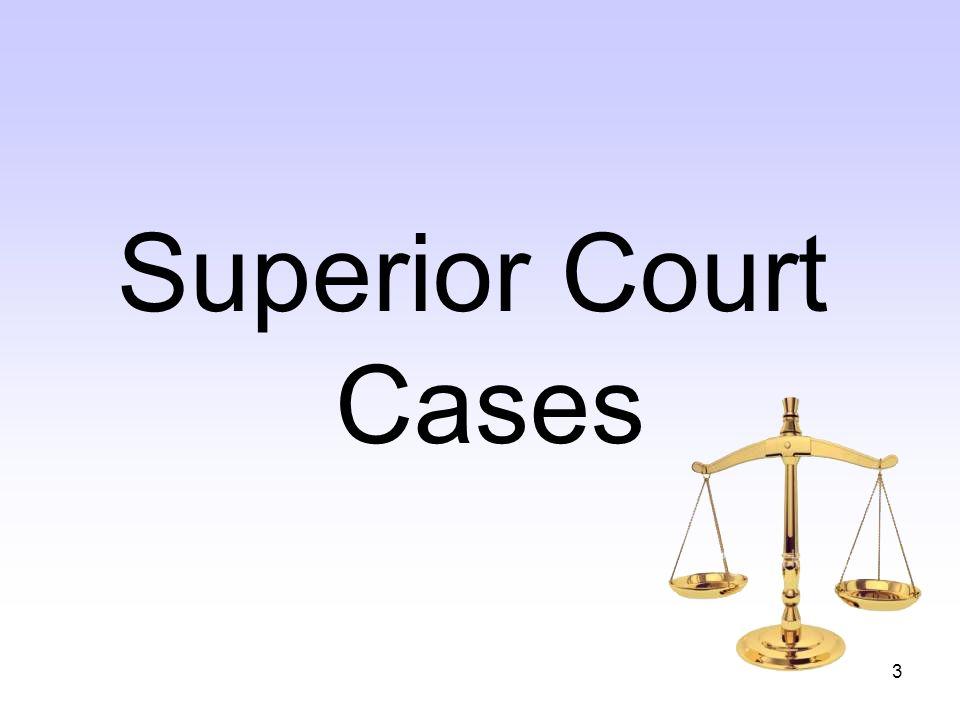 3 Superior Court Cases
