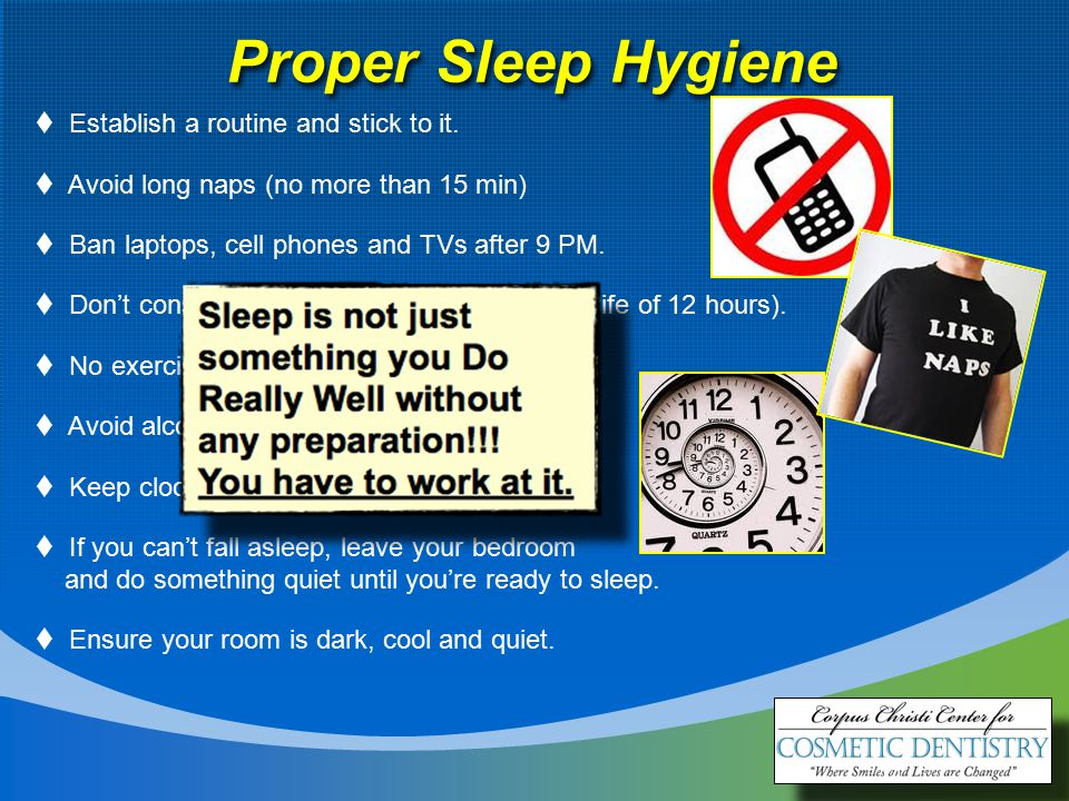 14 Proper Sleep Hygiene  Establish a routine and stick to it.