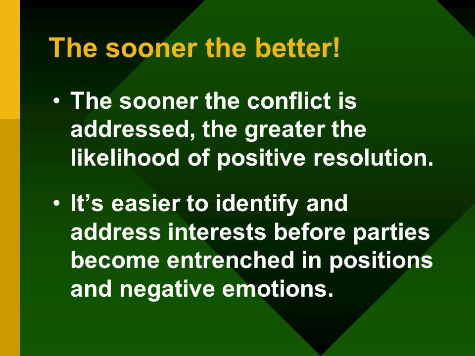 The sooner the better.