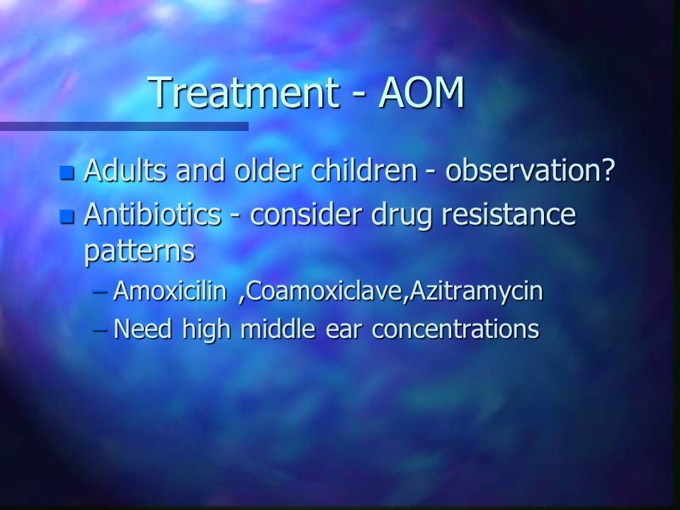 Treatment - AOM n Adults and older children - observation.