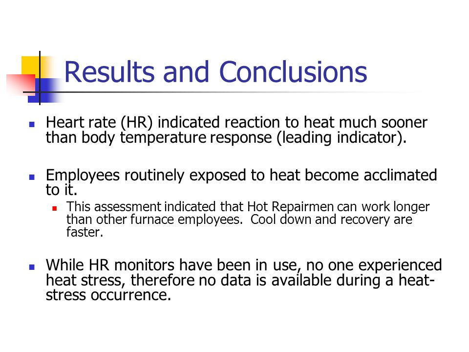 Results and Conclusions Cool-Down between work cycles to resume employee's individual normal baseline HR averts heat stress.