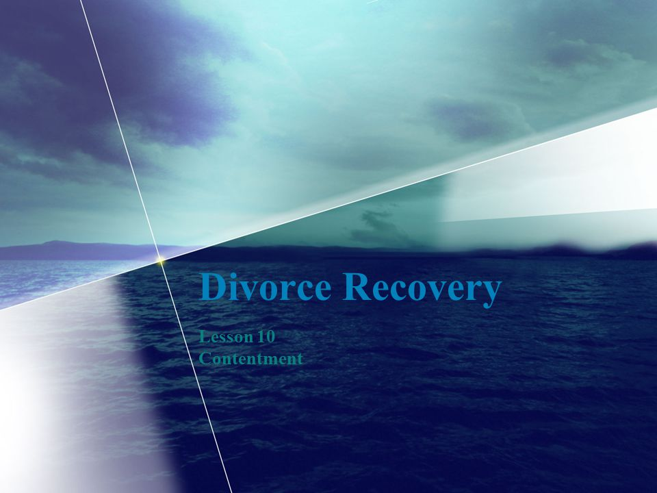 Divorce Recovery Lesson 10 Contentment