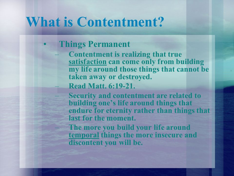 Delight –Contentment is delighting in God more than in anything else.