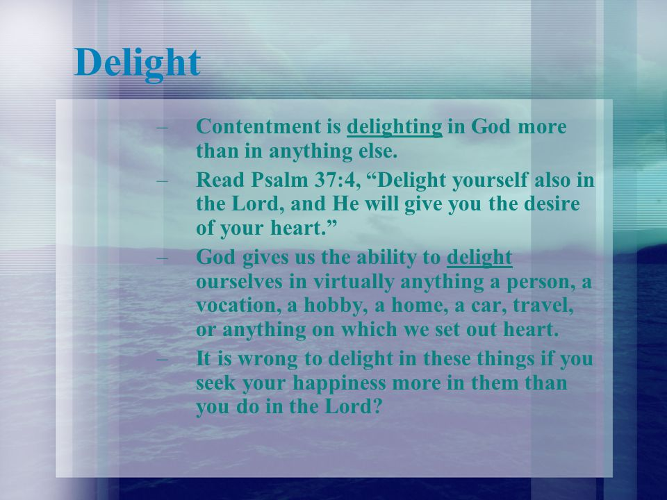 Enough –Contentment is realizing that God has already provided everything I need to glorify and enjoy Him.