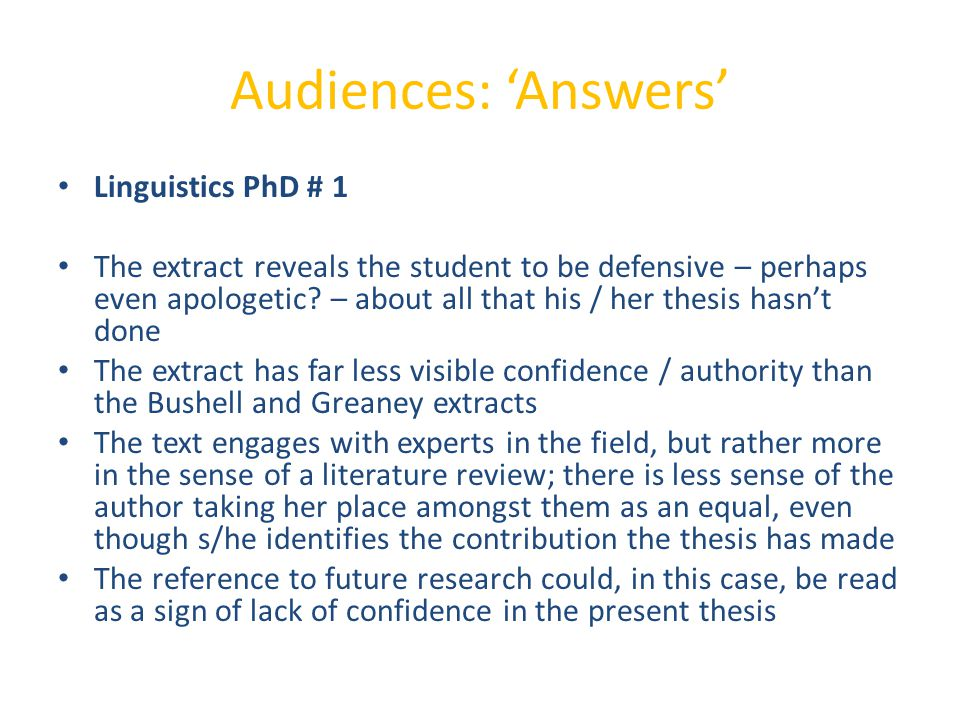 Audiences: 'Answers' Linguistics PhD # 1 The extract reveals the student to be defensive – perhaps even apologetic.