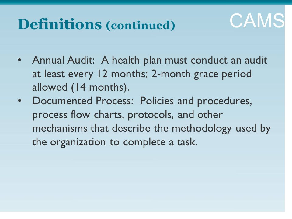 CAMSS Annual Audit: A health plan must conduct an audit at least every 12 months; 2-month grace period allowed (14 months).