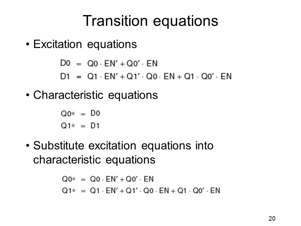 20 Transition equations Excitation equations Characteristic equations Substitute excitation equations into characteristic equations