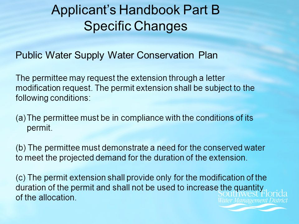Applicant's Handbook Part B Specific Changes Public Water Supply Water Conservation Plan The permittee may request the extension through a letter modification request.