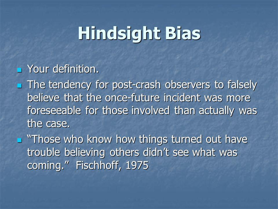 Recognizing Hindsight Bias Post-crash data set vs.