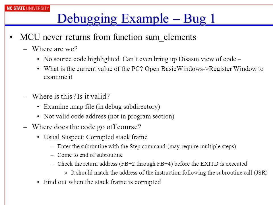 Debugging Example – Bug 1 MCU never returns from function sum_elements –Where are we.