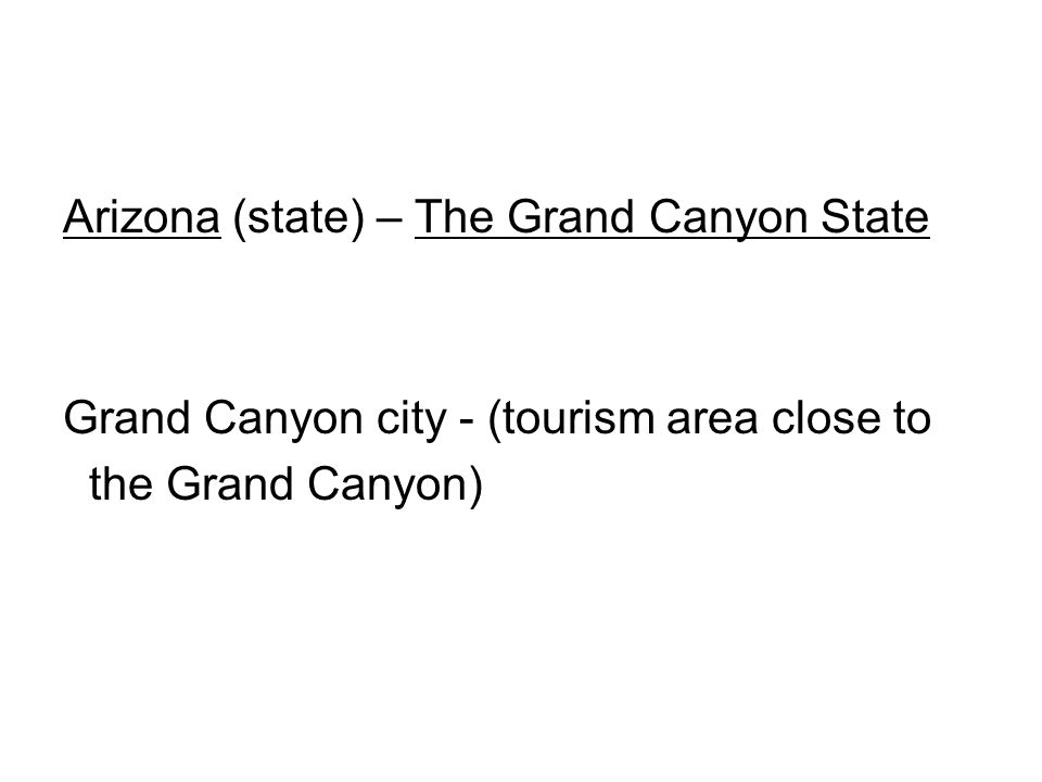 Arizona (state) – The Grand Canyon State Grand Canyon city - (tourism area close to the Grand Canyon)