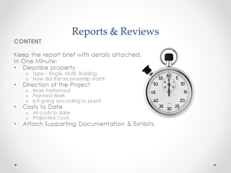 Reports & Reviews CONTENT Keep the report brief with details attached.