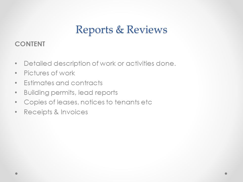 Reports & Reviews CONTENT Detailed description of work or activities done.
