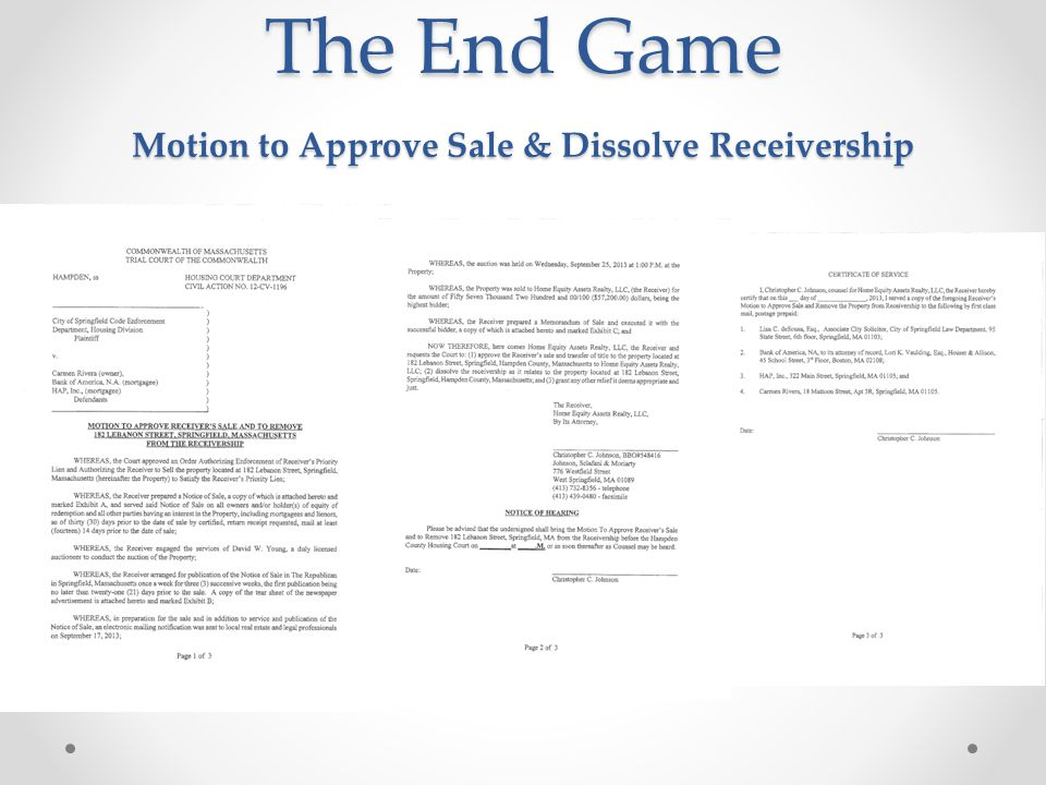 The End Game Motion to Approve Sale & Dissolve Receivership