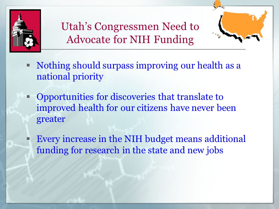 Utah's Congressmen Need to Advocate for NIH Funding  Nothing should surpass improving our health as a national priority  Opportunities for discoveri