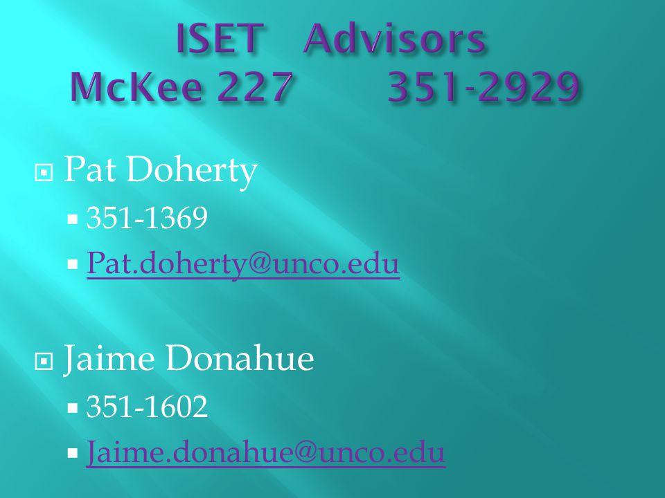  Pat Doherty  351-1369  Pat.doherty@unco.edu Pat.doherty@unco.edu  Jaime Donahue  351-1602  Jaime.donahue@unco.edu Jaime.donahue@unco.edu