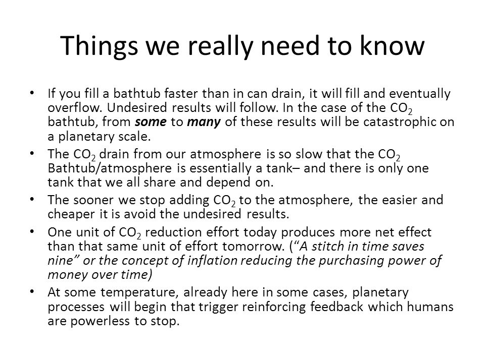 Things we really need to know If you fill a bathtub faster than in can drain, it will fill and eventually overflow.