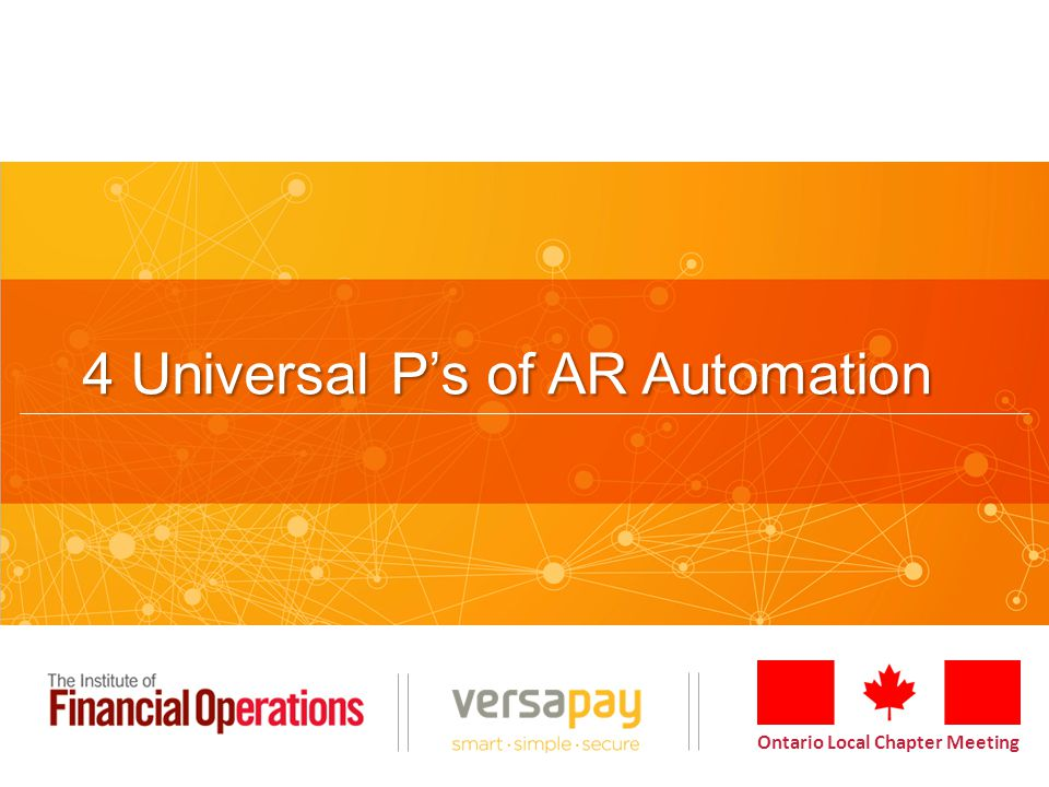 Ontario Local Chapter Meeting 4 Universal P's of AR Automation