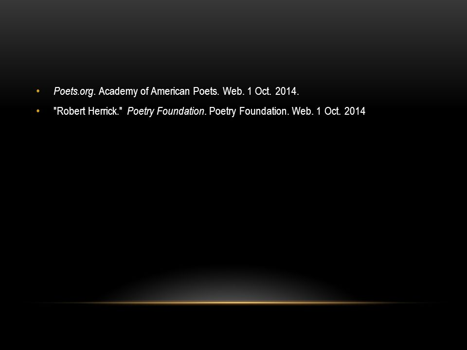 Poets.org.Academy of American Poets. Web. 1 Oct. 2014.