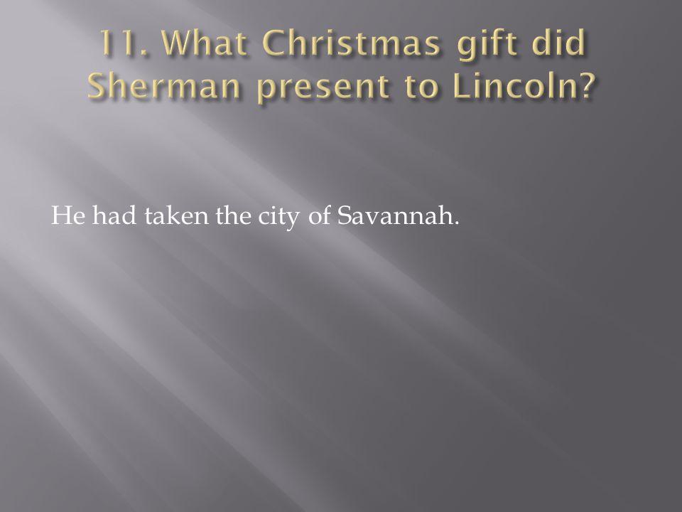 He had taken the city of Savannah.
