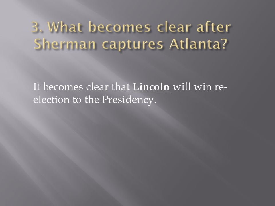 It becomes clear that Lincoln will win re- election to the Presidency.
