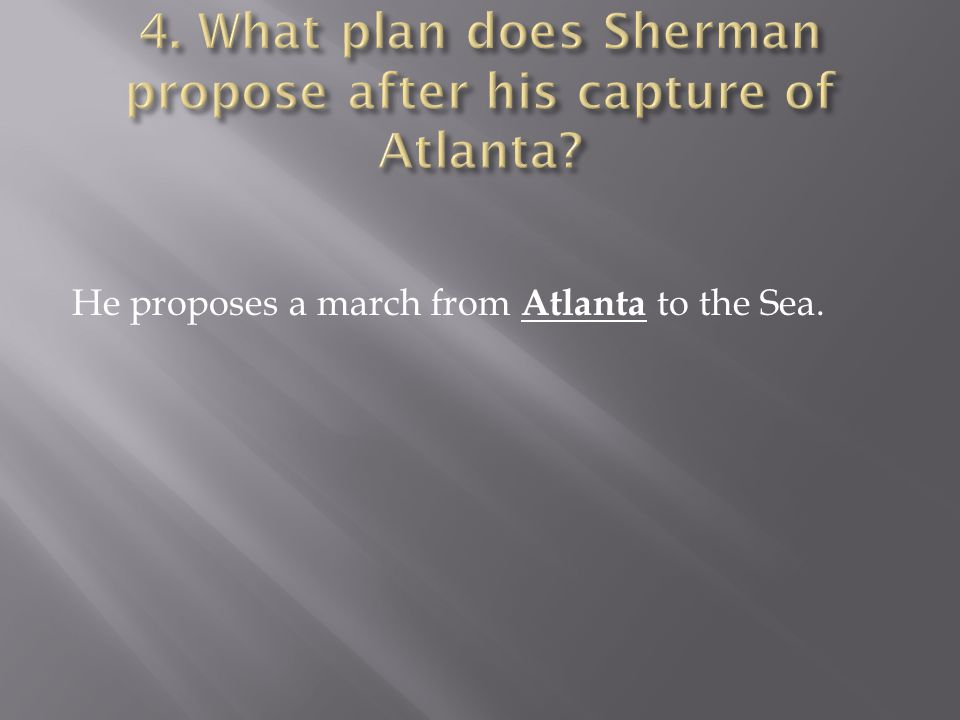 He proposes a march from Atlanta to the Sea.