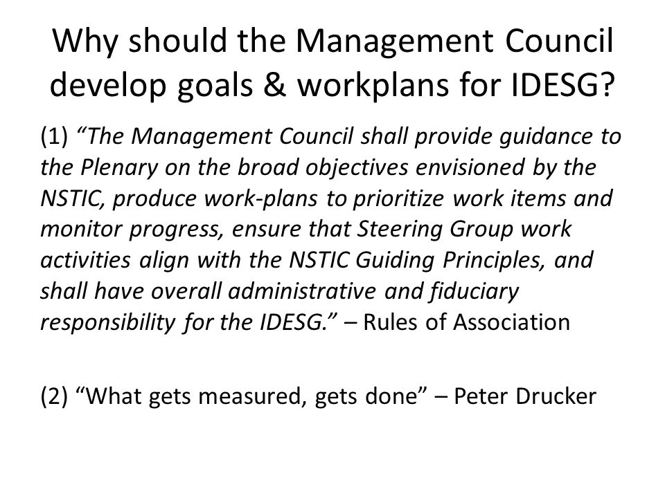 "Why should the Management Council develop goals & workplans for IDESG? (1) ""The Management Council shall provide guidance to the Plenary on the broad"