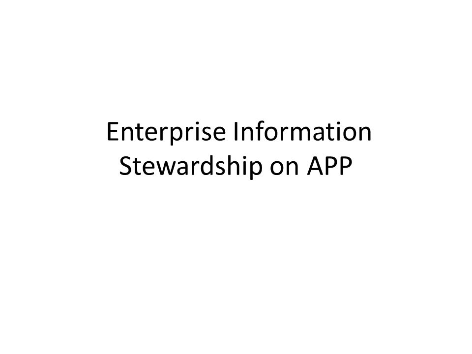 Enterprise Information Stewardship on APP