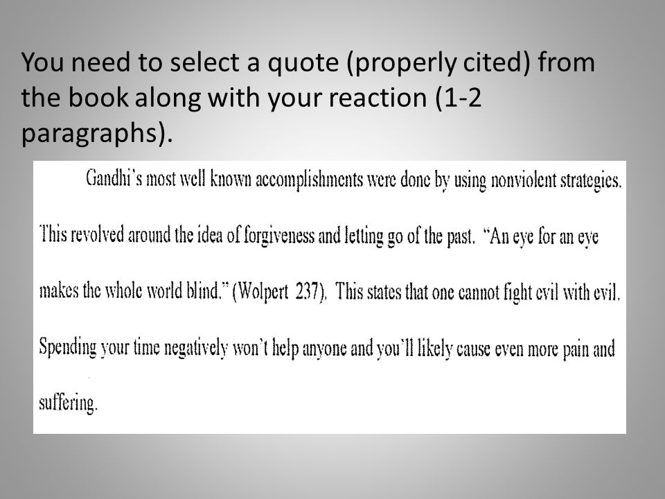 You need to select a quote (properly cited) from the book along with your reaction (1-2 paragraphs).