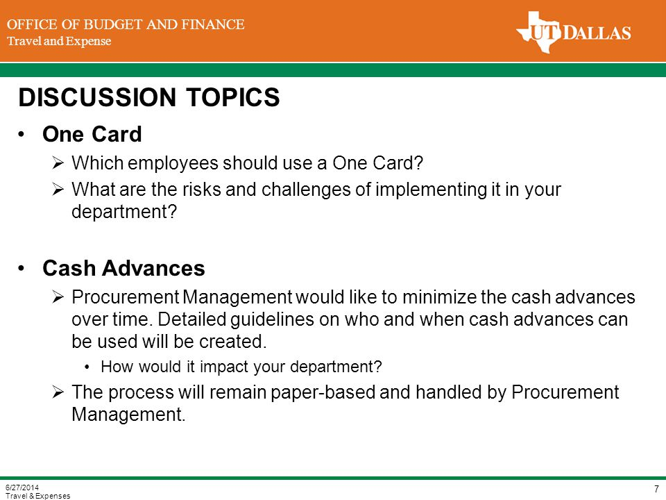 DIVISION OF FINANCE Office of the Vice President for Finance OFFICE OF BUDGET AND FINANCE Travel and Expense DISCUSSION TOPICS One Card  Which employees should use a One Card.
