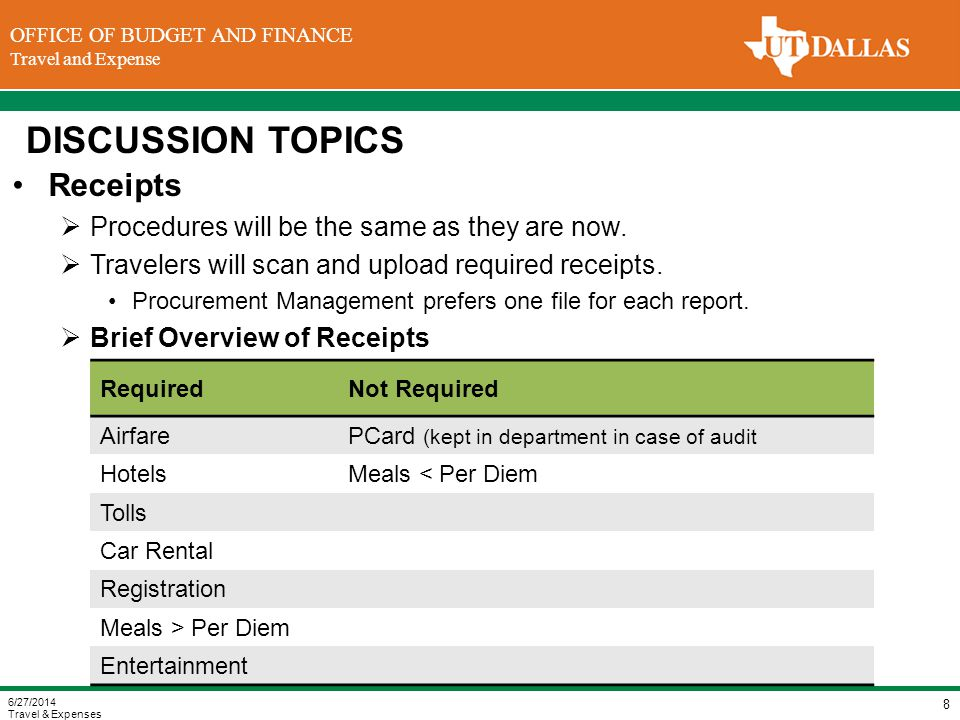 DIVISION OF FINANCE Office of the Vice President for Finance OFFICE OF BUDGET AND FINANCE Travel and Expense DISCUSSION TOPICS Receipts  Procedures will be the same as they are now.