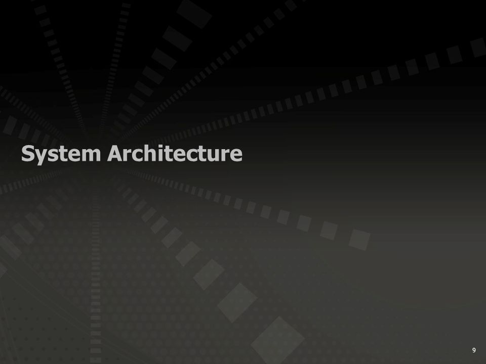 9 System Architecture