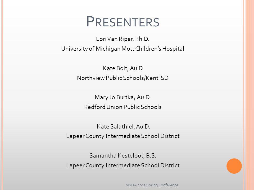 P RESENTERS Lori Van Riper, Ph.D.