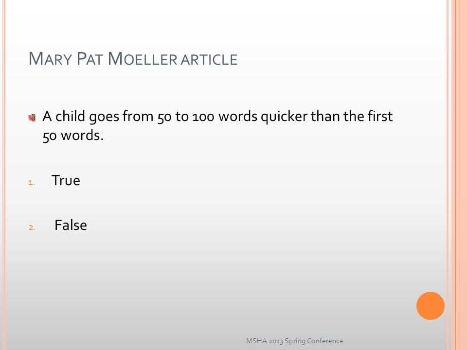 M ARY P AT M OELLER ARTICLE A child goes from 50 to 100 words quicker than the first 50 words.