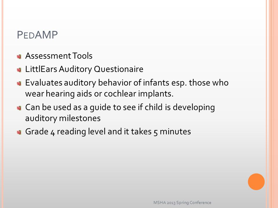 P ED AMP Assessment Tools LittlEars Auditory Questionaire Evaluates auditory behavior of infants esp.