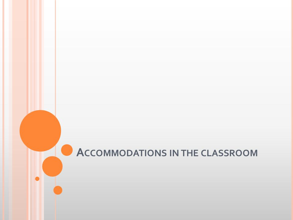 A CCOMMODATIONS IN THE CLASSROOM