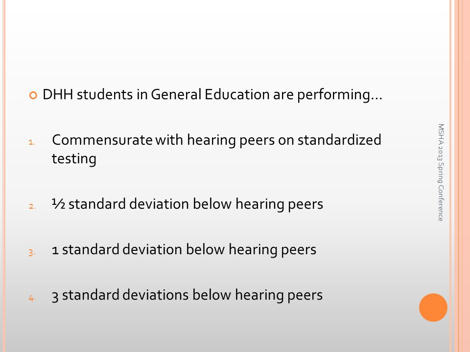 DHH students in General Education are performing… 1.