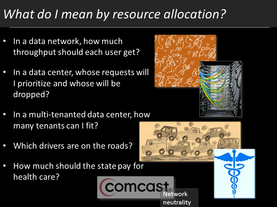 What do I mean by resource allocation. In a data network, how much throughput should each user get.