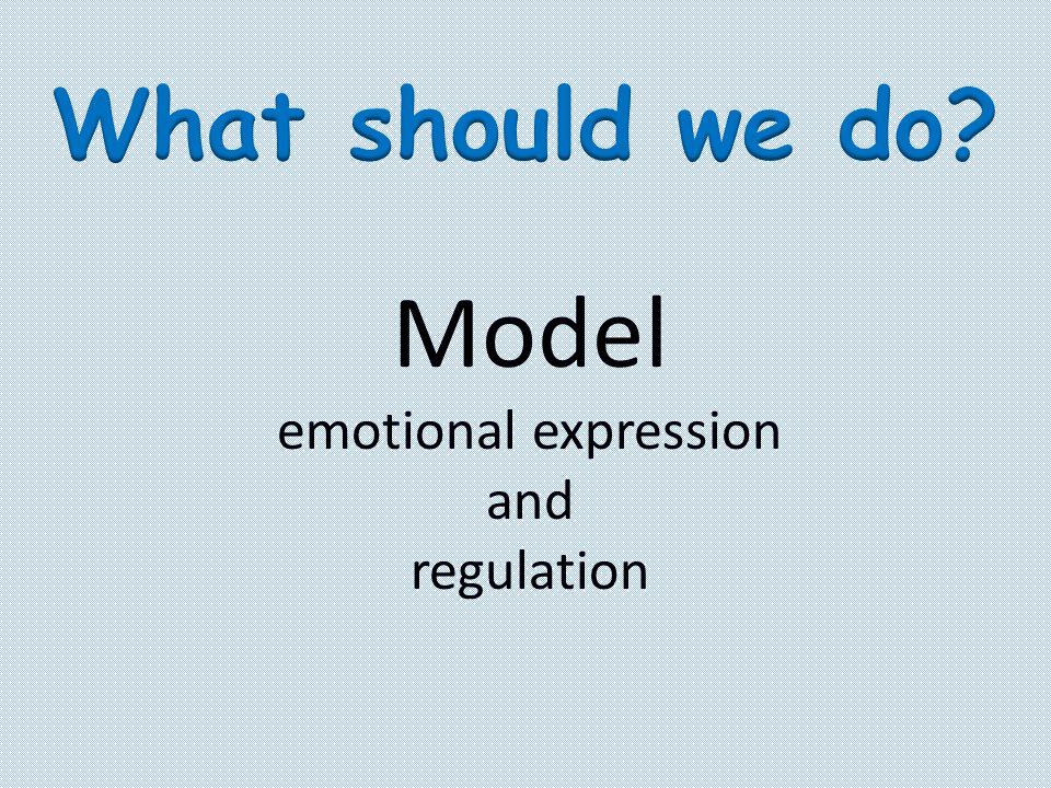Model emotional expression and regulation
