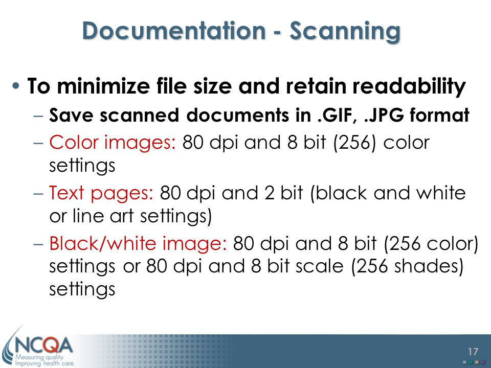 16 Documentation Requirements For security and data protection only allow file types: –.