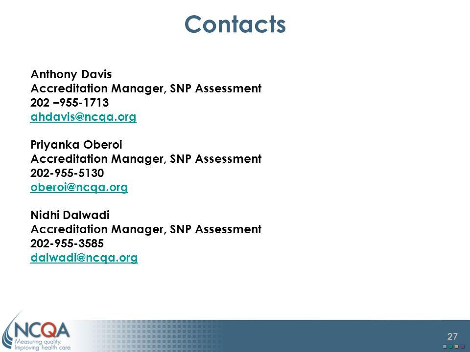 26 Contacts Brett Kay Assistant Vice President, SNP Assessment 202-955-1722 kay@ncqa.org Casandra Monroe Assistant Director, SNP Assessment 202-955-51