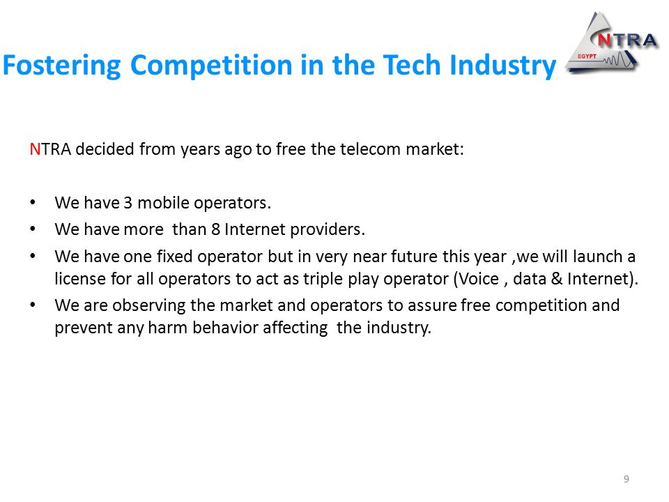 NTRA decided from years ago to free the telecom market: We have 3 mobile operators.