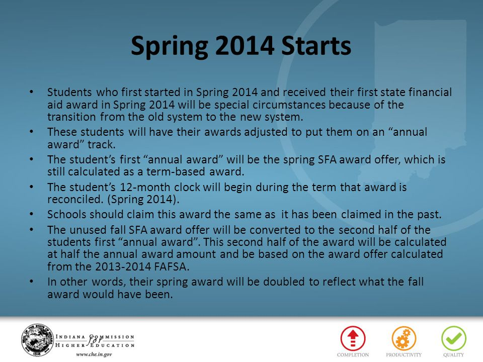 Spring 2014 Starts Students who first started in Spring 2014 and received their first state financial aid award in Spring 2014 will be special circums