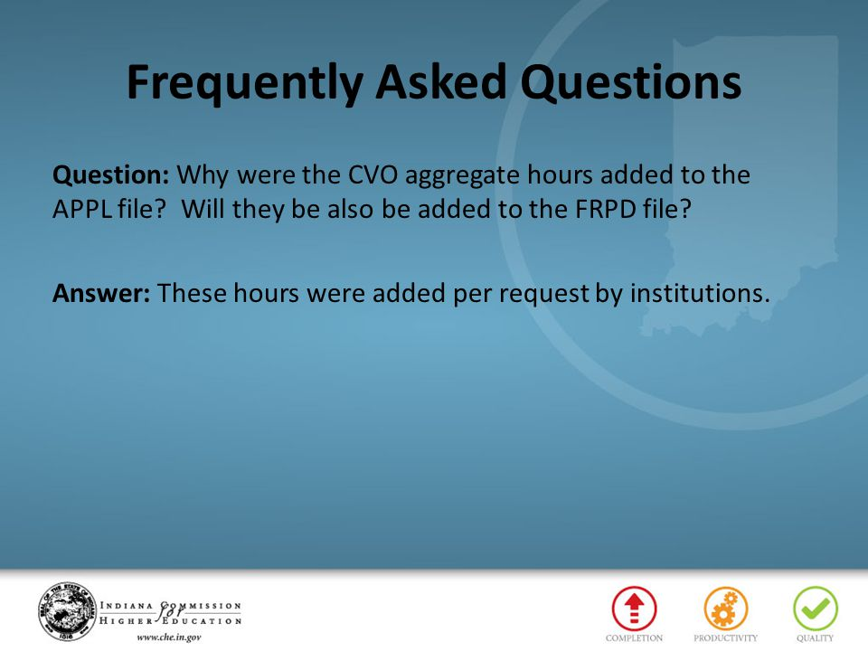 Frequently Asked Questions Question: Why were the CVO aggregate hours added to the APPL file? Will they be also be added to the FRPD file? Answer: The