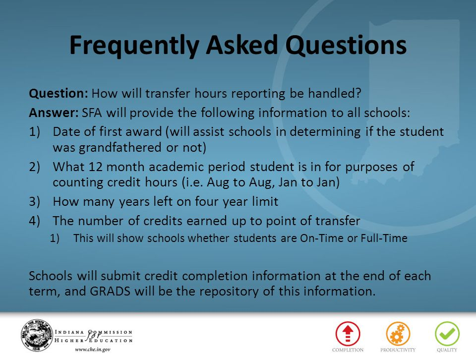 Frequently Asked Questions Question: How will transfer hours reporting be handled? Answer: SFA will provide the following information to all schools:
