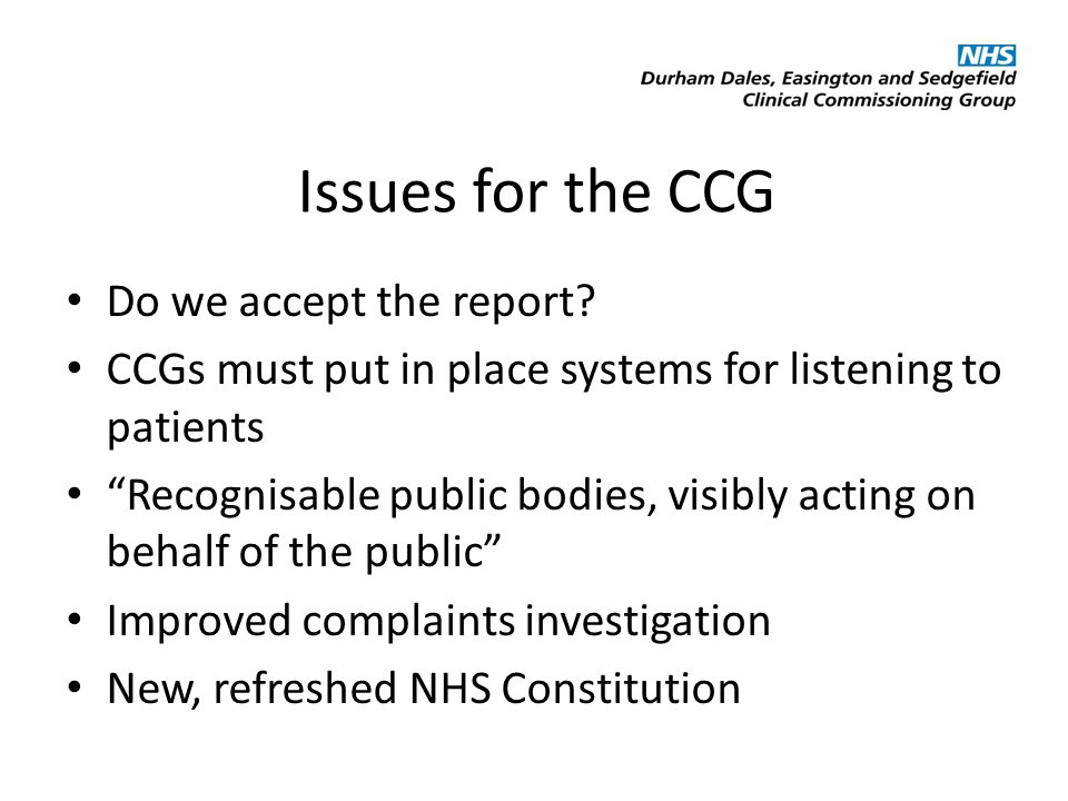 Issues for the CCG Do we accept the report.