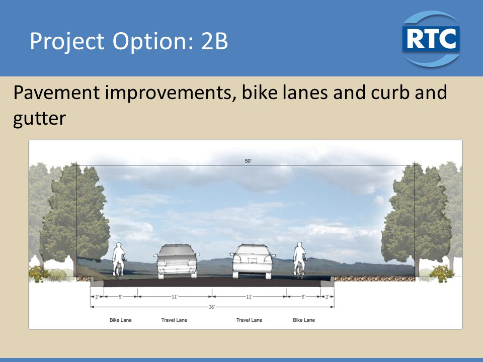 Pavement improvements, bike lanes and curb and gutter Project Option: 2B