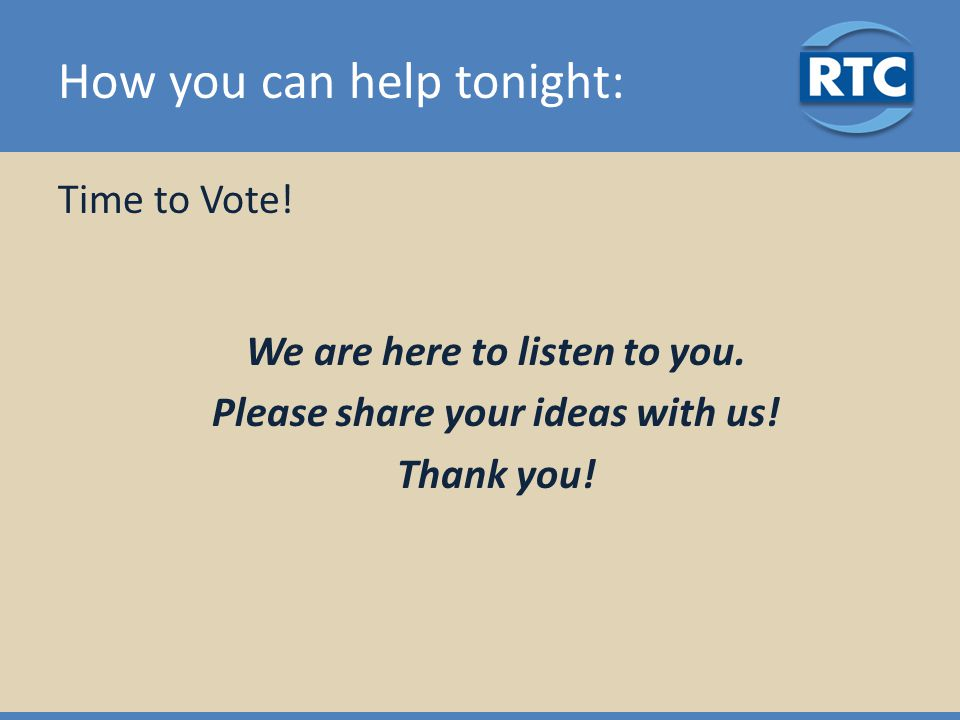 How you can help tonight: Time to Vote. We are here to listen to you.