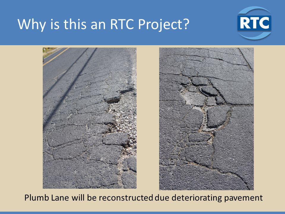 Why is this an RTC Project Plumb Lane will be reconstructed due deteriorating pavement